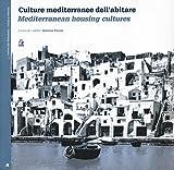 Culture mediterranee dell'abitare. Ediz. italiana e inglese