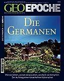 GEO Epoche 34/08: Die Germanen: Wie sie lebten, woran sie glaubten, weshalb sie kämpften: Der Aufstieg einer rätselhaften Völkerschar -