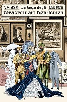La lega degli straordinari gentlemen. Volume 1 di [Moore, Alan, O'Neill, Kevin]