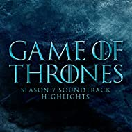 Game of Thrones Season 7 Soundtrack Highlights