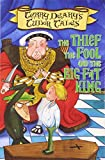The Thief, the Fool and the Big Fat King (Tudor Tales) by Terry Deary (2003-06-30)