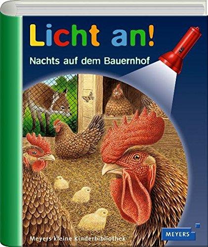 Meyers kleine Kinderbibliothek - Licht an!: Licht an! Nachts auf dem Bauernhof