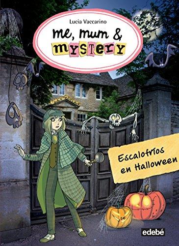7. Me, Mum and Mystery: Escalofríos en Halloween (ME, MUM & MISTERY) por Lucia Vaccarino