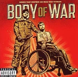 Body of War - Songs That Inspired an Iraq War Veteran