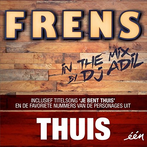 Thuis - Frens In The Mix