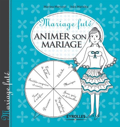 En ligne Mariage futé - Animer son mariage pdf