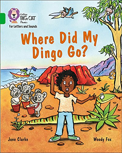 Collins Big Cat Phonics for Letters and Sounds - Where Did My Dingo Go?: Band 5/Green