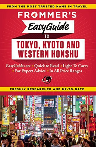 Frommer's Easyguide to Tokyo, Kyoto and Western Honshu (Easy Guides)