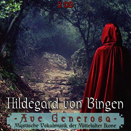 Hildegard von Bingen - Ave Generosa - Mystische Vokalmusik der Mittelalter Ikone
