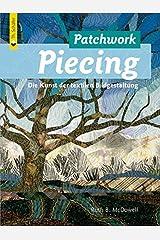 Patchwork Piecing: Die Kunst der textilen Bildgestaltung (Verlag Th. Schäfer) Taschenbuch