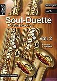 Soul Duette für Alt-Saxophon - Vol. 2 (inkl. Download): Duette für zwei Alt- ODER Tenor- und Alt-Saxophon!