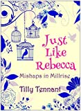 Just Like Rebecca (Mishaps in Millrise Book 2)