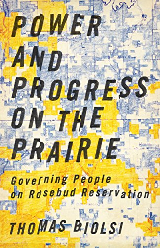 Power and Progress on the Prairie: Governing People on Rosebud Reservation