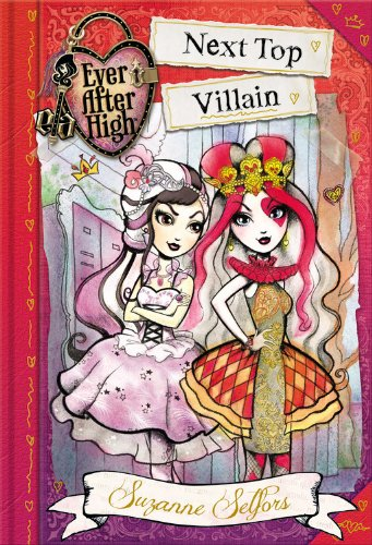 Ever After High: Next Top Villain (School Stories)