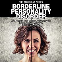 Borderline Personality Disorder: 30+ Secrets How to Take Back Your Life when Dealing with BPD (The Blokehead Success Series)