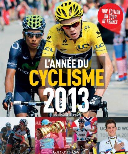 L'année du cyclisme 2013 par Jean-Damien Lesay