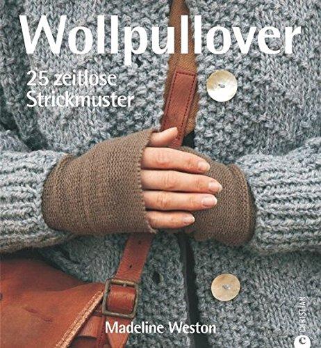 Wollpullover: 25 zeitlose Strickmuster