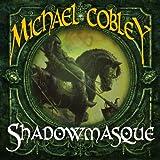 Shadowmasque: Shadowkings, Book 3