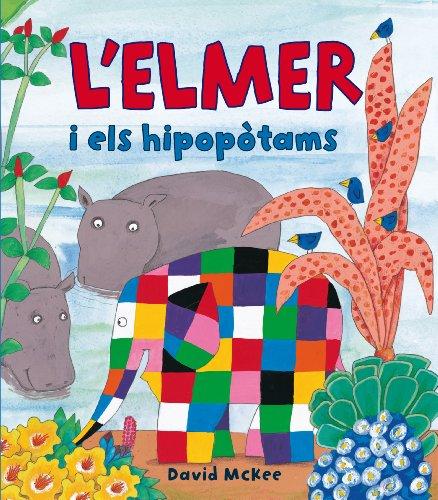 L'Elmer i els hipopòtams (L'Elmer. Àlbum il·lustrat) (Catalan Edition)