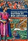 Mythes et réalités. Histoire du roi Arthur par Ferlampin-Acher