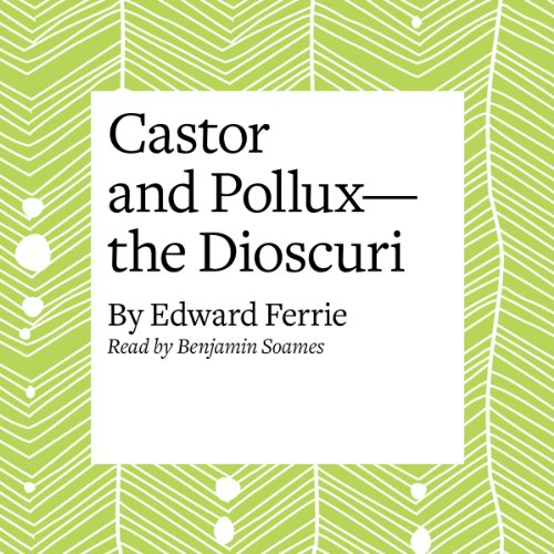 Castor and Pollux - the Dioscuri  Audiolibri