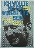 Ich wollte nie ein weiser Uhu sein. Ein biografischer Bericht über Siegfried (Siggi) Graupner. Mit Abbildungen. Ausgabe für buchclub 65.