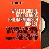 "Beethoven: Symphony No. 6 ""Pastoral"" & Die Geschöpfe des Prometheus, Overture (Mono Version)"