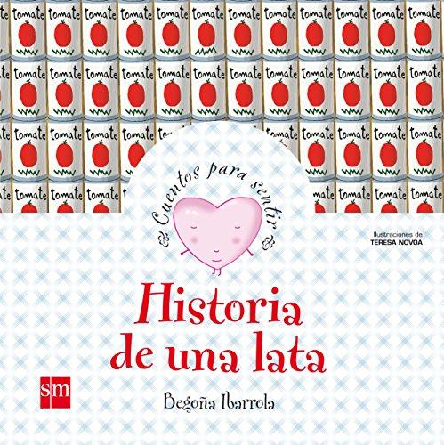 Historia de una lata (Cuentos para sentir) por Begoña Ibarrola