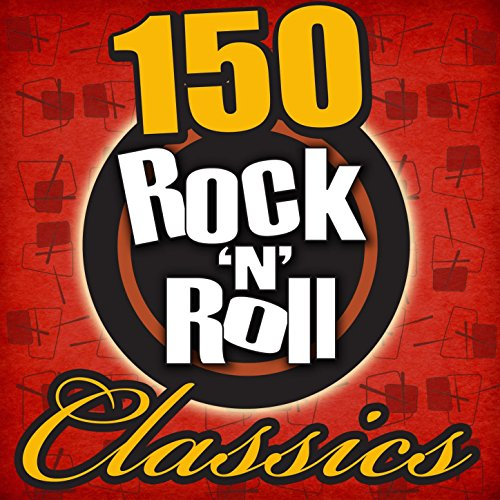150 Rock 'N' Roll Classics