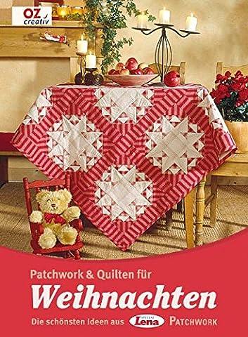 Patchwork & Quilten für Weihnachten: Die schönsten Ideen aus Lena