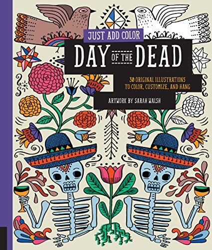 Just Add Color: Day of the Dead (Just Add Colour) por Sarah Walsh