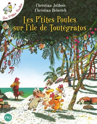 Les P'tites Poules sur l'île de Toutégratos T14 (14) par Christian HEINRICH