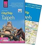 Reise Know-How CityTrip Taipeh: Reiseführer mit Faltplan und kostenloser Web-App