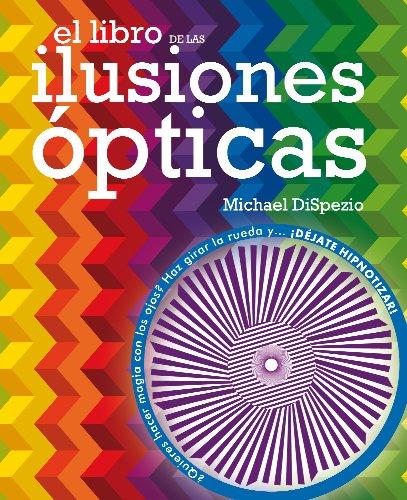 El libro de las ilusiones ópticas par MICHAEL DISPEZIO