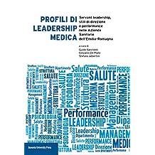 Profili di leadership medica.Servant leadership, stili di direzione e performance nelle Aziende Sanitarie dell'Emilia-Romagna
