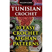 Tunisian Crochet: 10 Easy Crochet Afghan Patterns (English Edition)