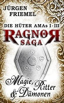Magie, Ritter & Dämonen: Die Hüter Amas 1-3 (Sammelband: Die Hüter Amas)
