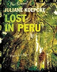 Juliane Koepcke: Lost in Peru (True Survival)
