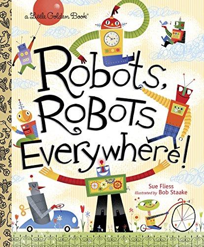 Robots, Robots Everywhere (Little Golden Book) por Sue Fliess