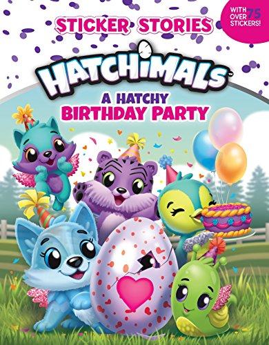 A Hatchy Birthday Party (Sticker Stories) (Sticker Stories: Hatchimals)