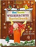 Das bunte Weihnachts-Bastelbuch für die ganze Familie: Adventskalender und Christbaumschmuck, Weihnachtskarte und Lebkuchen-Mann (Rätsel, Spaß, Spiele)