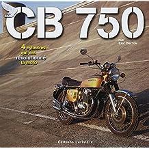 CB 750 : 4 cylindres qui ont révolutionné la moto