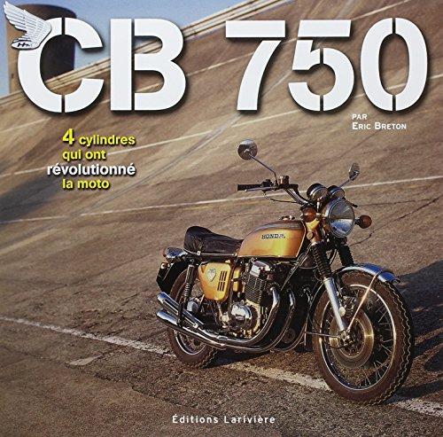 CB 750 : 4 cylindres qui ont révolutionné la moto par Eric Breton