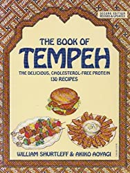 Book of Tempeh: The Delicious, Cholesterol-Free Protein, 130 Recipes by William Shurtleff (1985-03-01)