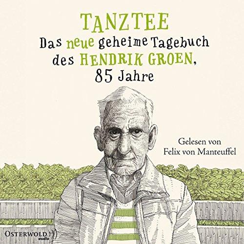 Tanztee: Das neue geheime Tagebuch des Hendrik Groen, 85 Jahre: 8 CDs