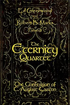 The Eternity Quartet: The Confession of C. August Gaston by [Marks, Robert B.]