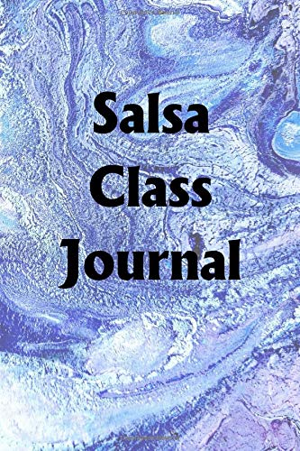 Salsa Class Journal: Use the Salsa Class Journal to help you reach your new year's resolution goals por Lawrence Westfall