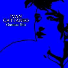 Ivan Cattaneo: Greatest Hits