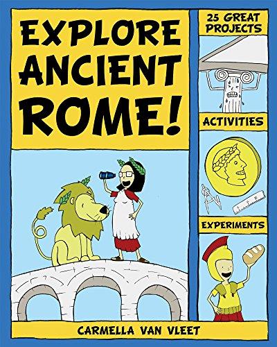 Explore Ancient Rome!: 25 Great Projects, Activities, Experiements: 25 Great Projects, Activities, and Experiments (Explore Your World) por Carmella Van Vleet