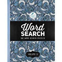 Word Search: 100 Word Search Puzzles: Volume 3: A Unique Book With 100 Stimulating Word Search Brain Teasers, Each Puzzle Accompanied By A Beautiful ... Relaxation Stress Relief & Art Color Therapy)